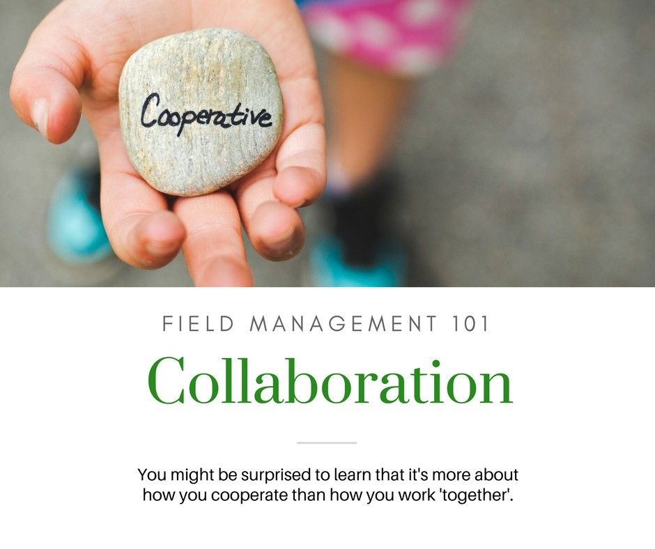 Field Management 101: Collaboration