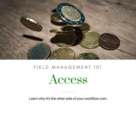 Field Management 101: Access