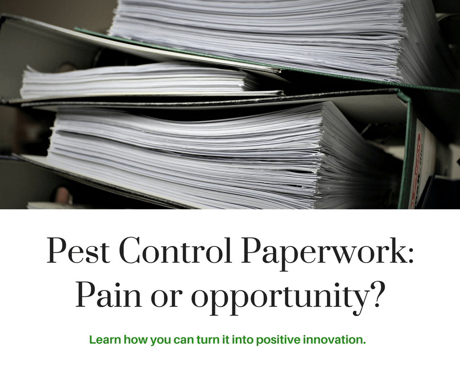 Pest control paperwork: Pain or opportunity?