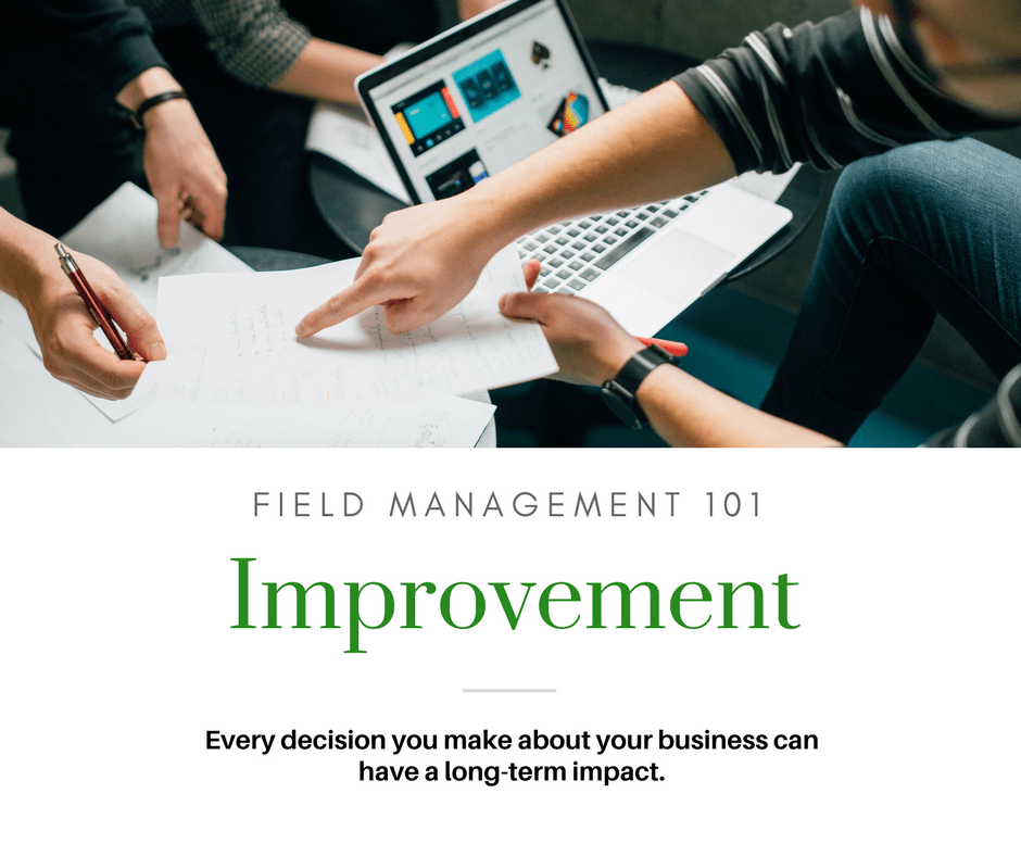 Field Management 101: Improvement