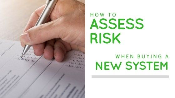 How to assess your risk when you move to a new system