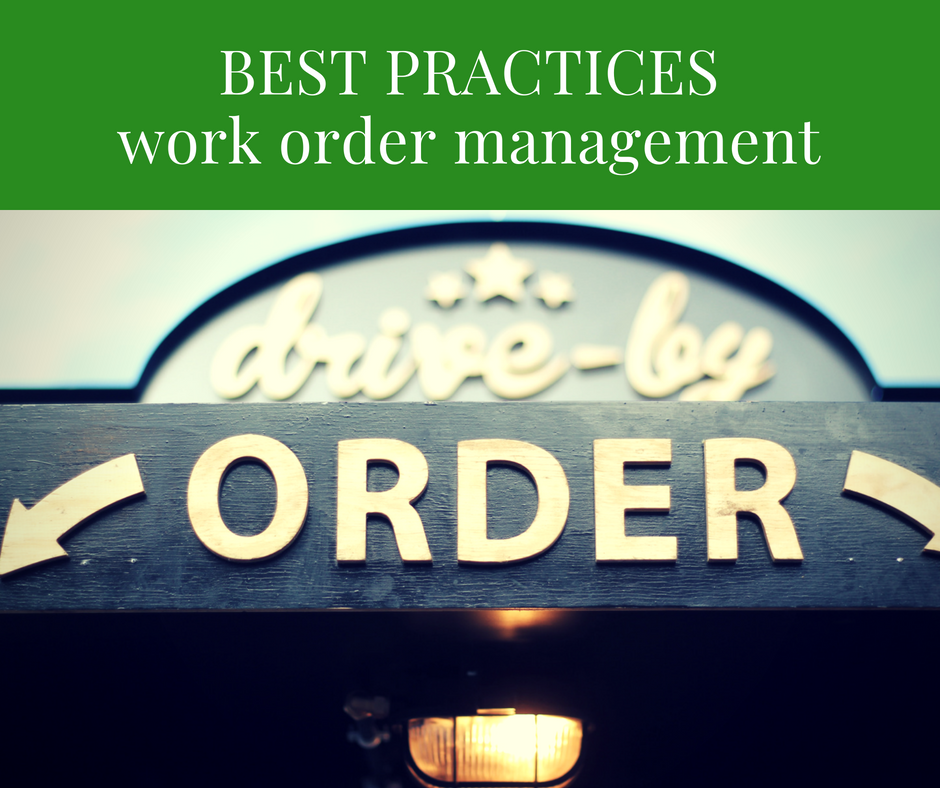 Best practices: What is the best way to create and manage a work order?