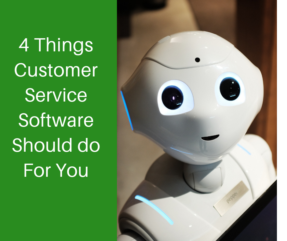 Four things your customer service software should do for you